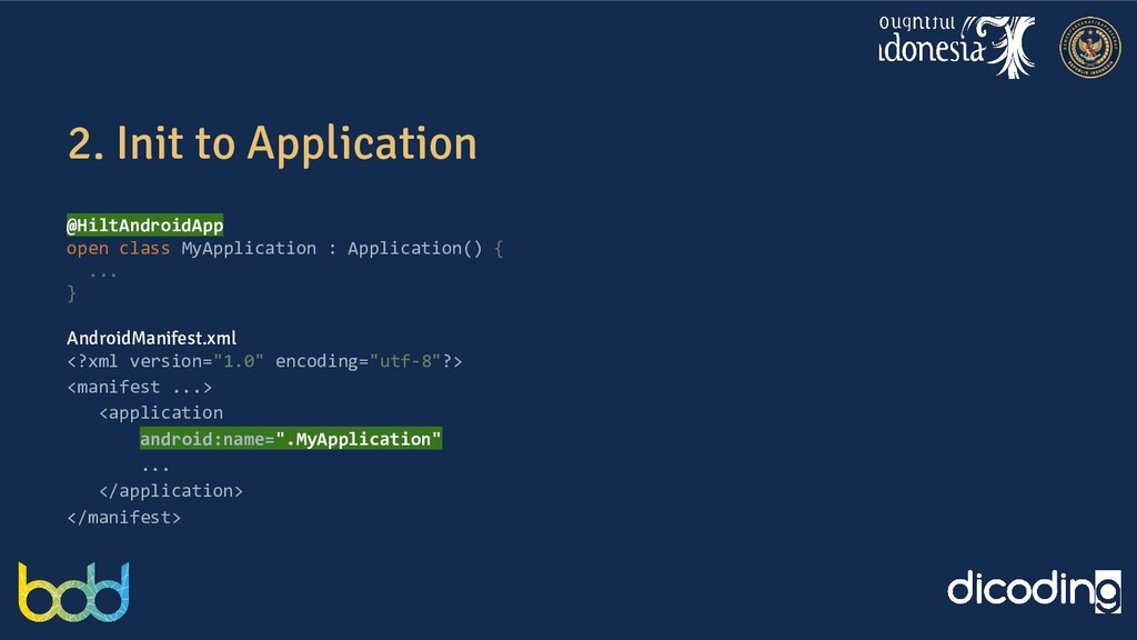 2. Init to Application @HiltAndroidApp open cla...