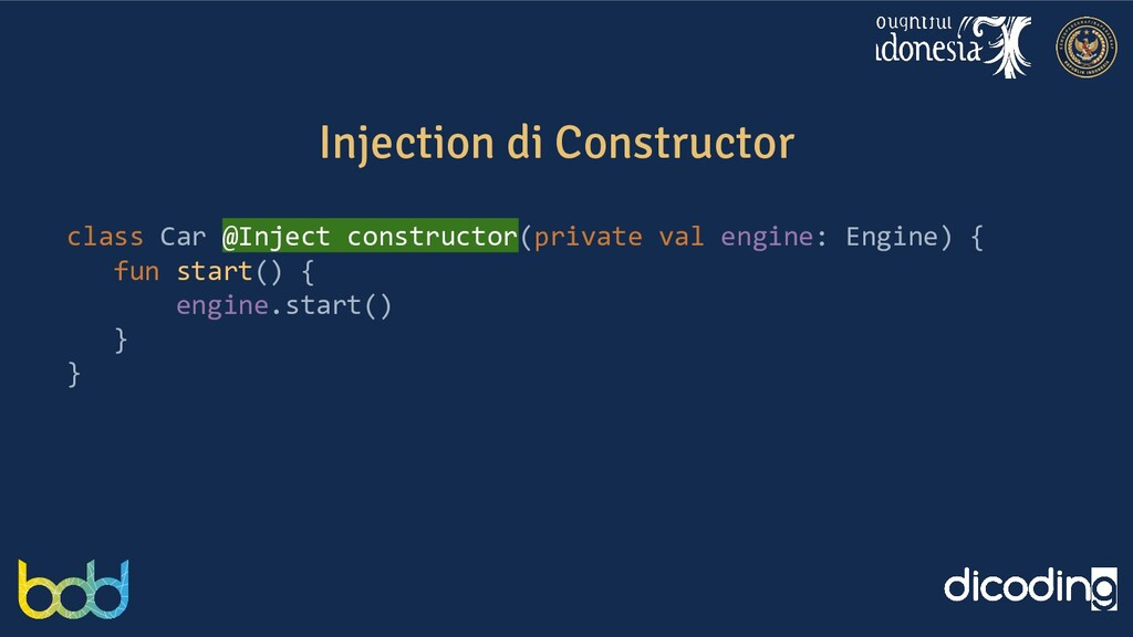 Injection di Constructor class Car @Inject cons...