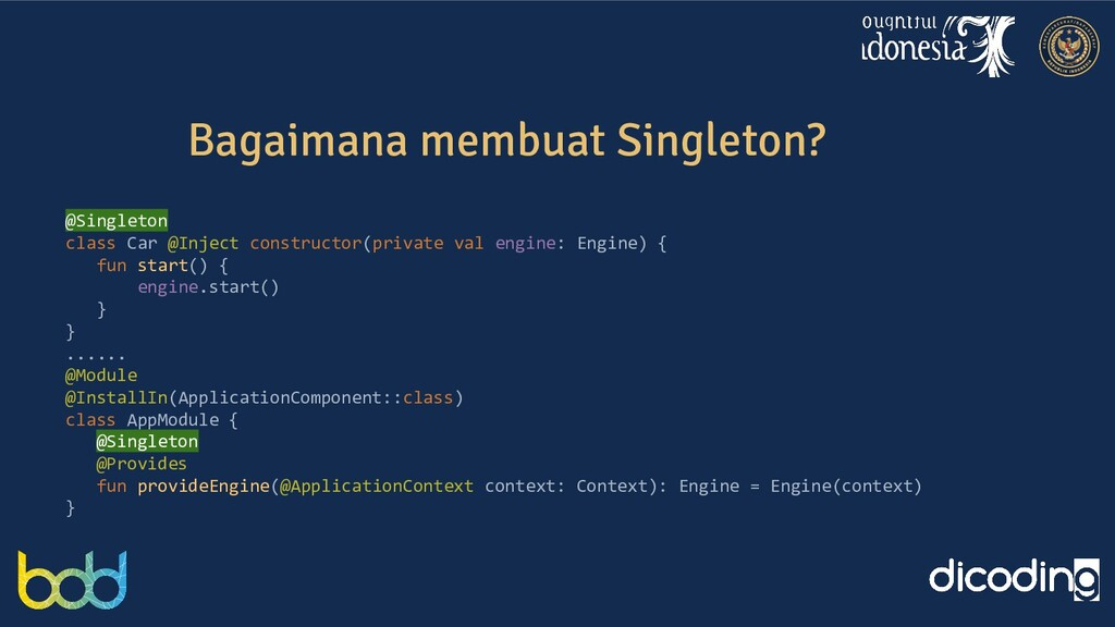 Bagaimana membuat Singleton? @Singleton class C...
