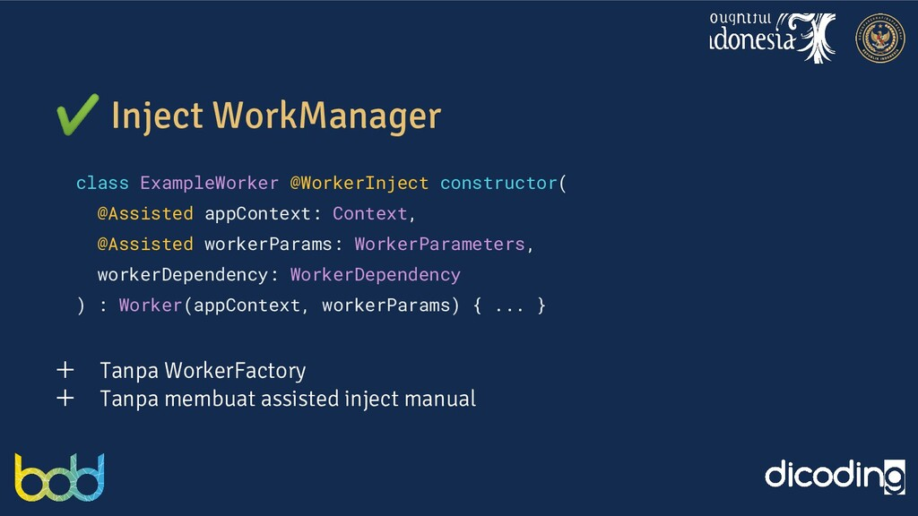 ✔ Inject WorkManager class ExampleWorker @Worke...