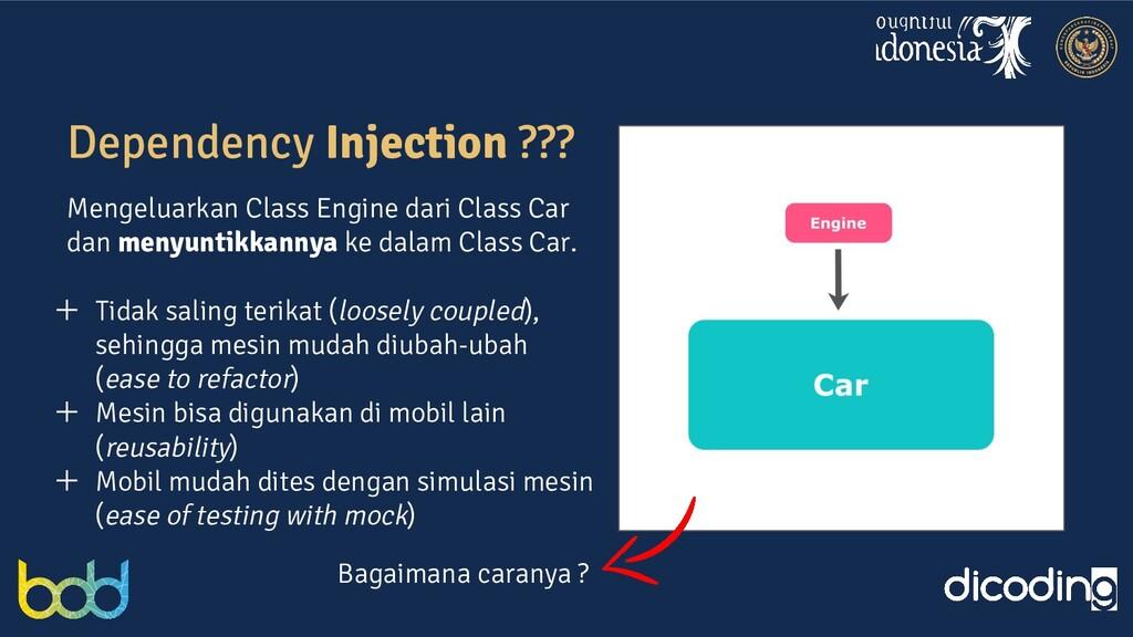 Dependency Injection ??? Mengeluarkan Class Eng...