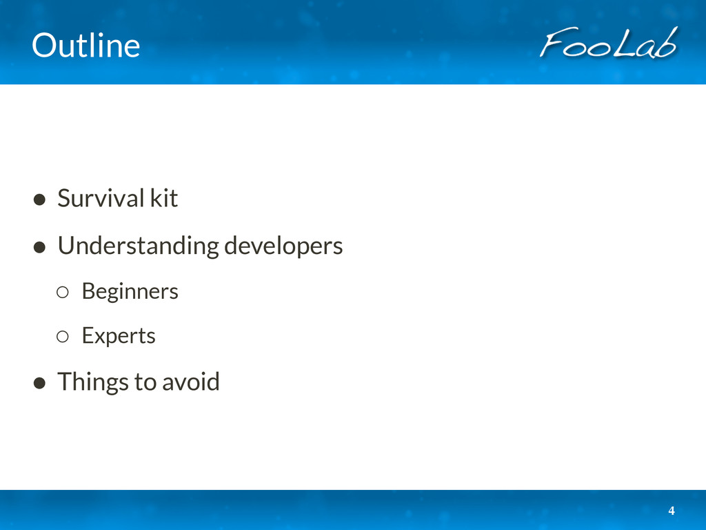 Outline • Survival kit • Understanding develope...