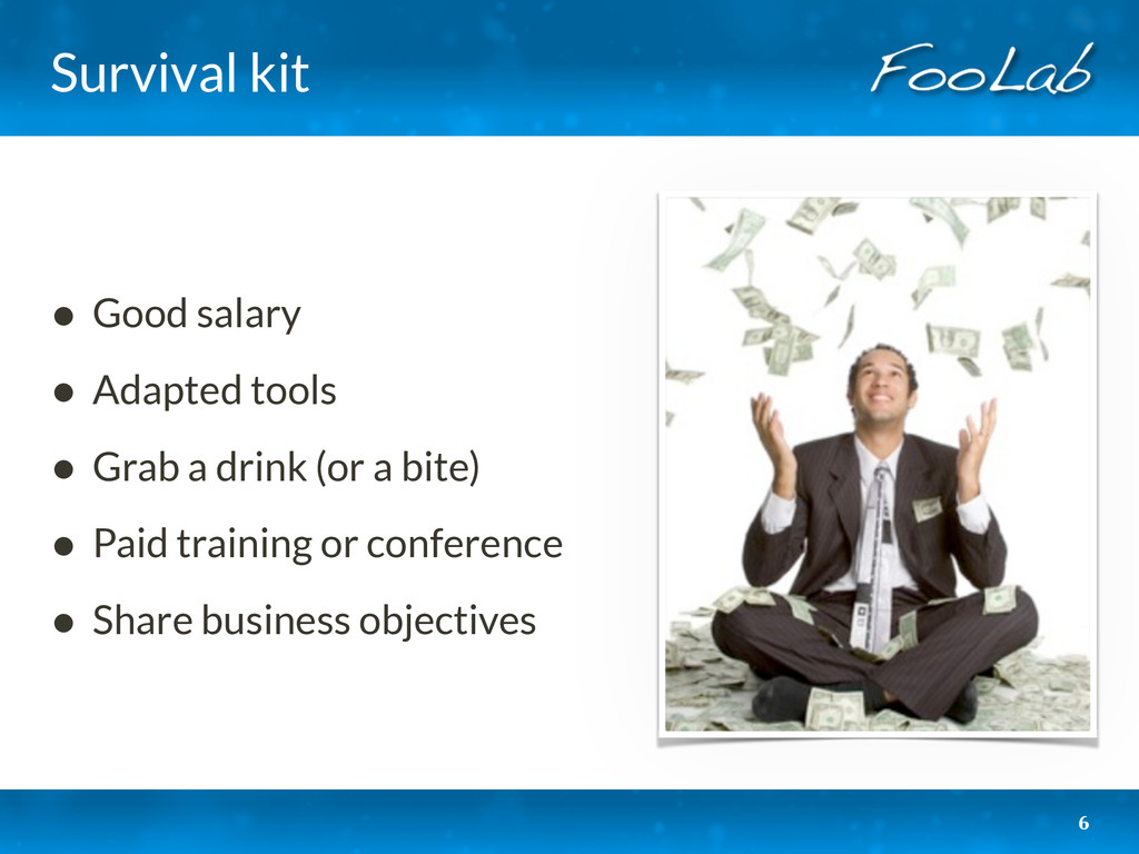 Survival kit • Good salary • Adapted tools • Gr...