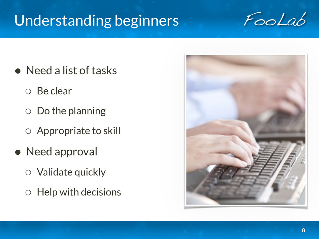 Understanding beginners • Need a list of tasks ...