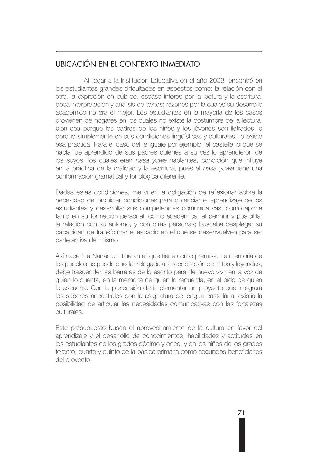 71 UBICACIÓN EN EL CONTEXTO INMEDIATO Al llegar...