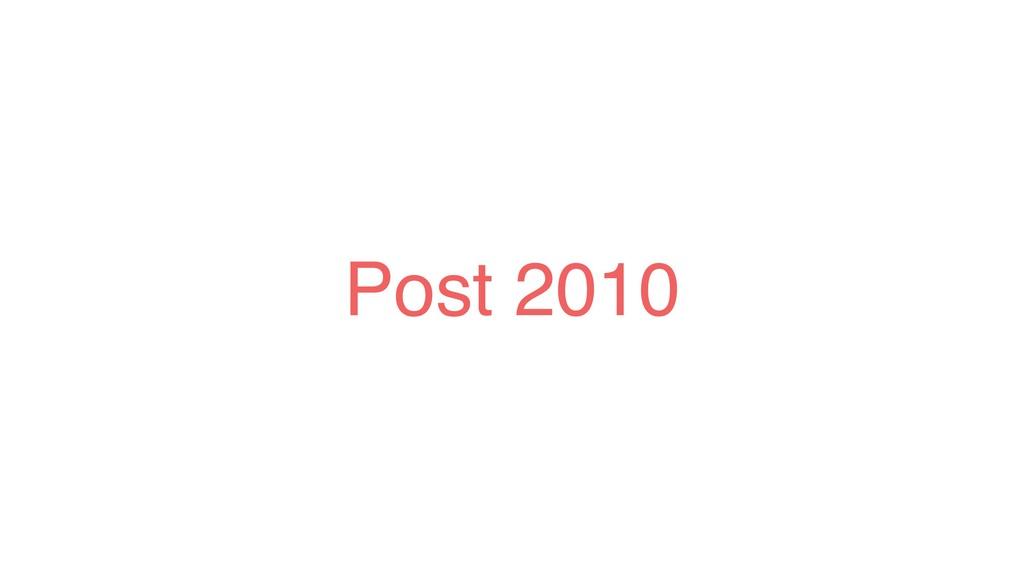 Post 2010