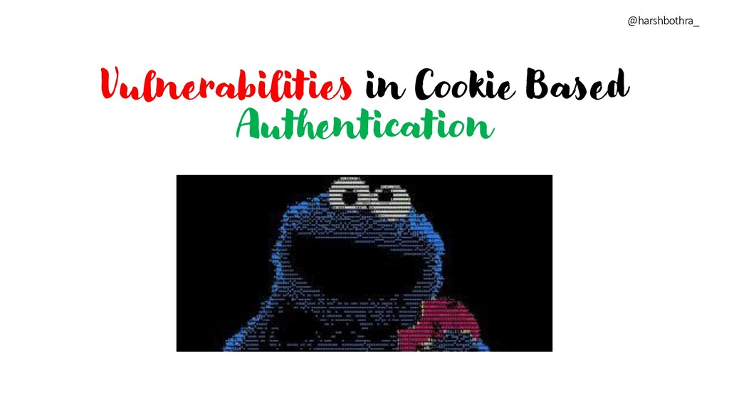Vulnerabilities in Cookie Based Authentication ...