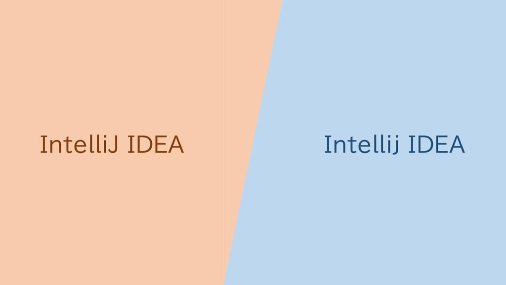 07/09/2019 人々はなぜキャピタライズをしないのか? 17 IntelliJ IDEA...