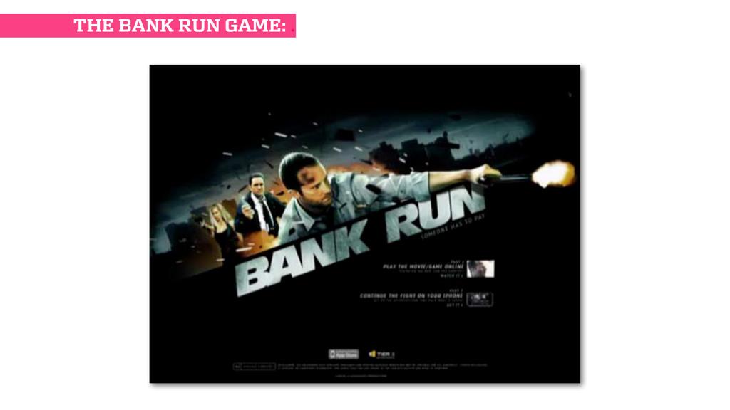 THE BANK RUN GAME: .