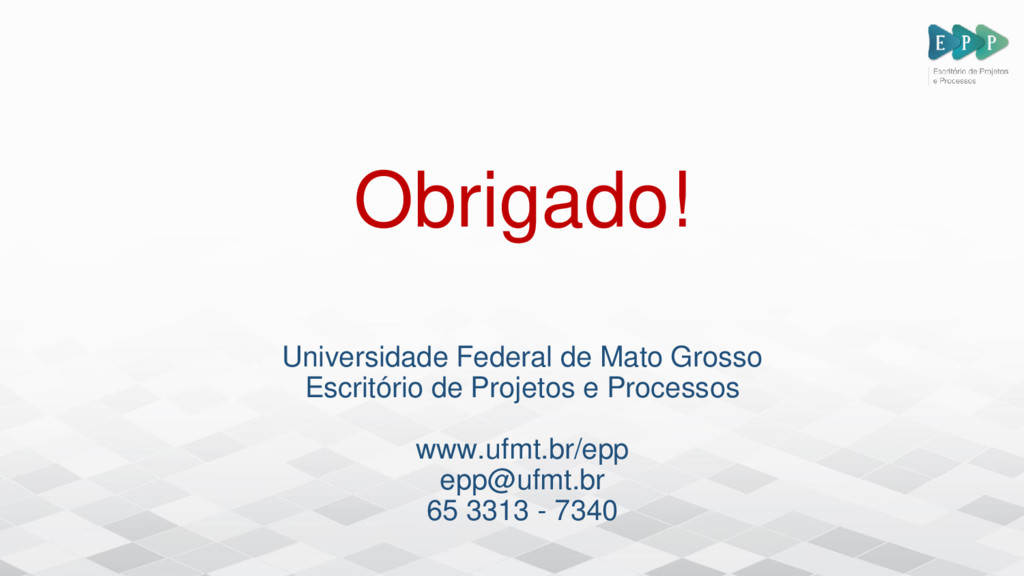 Obrigado! Universidade Federal de Mato Grosso E...