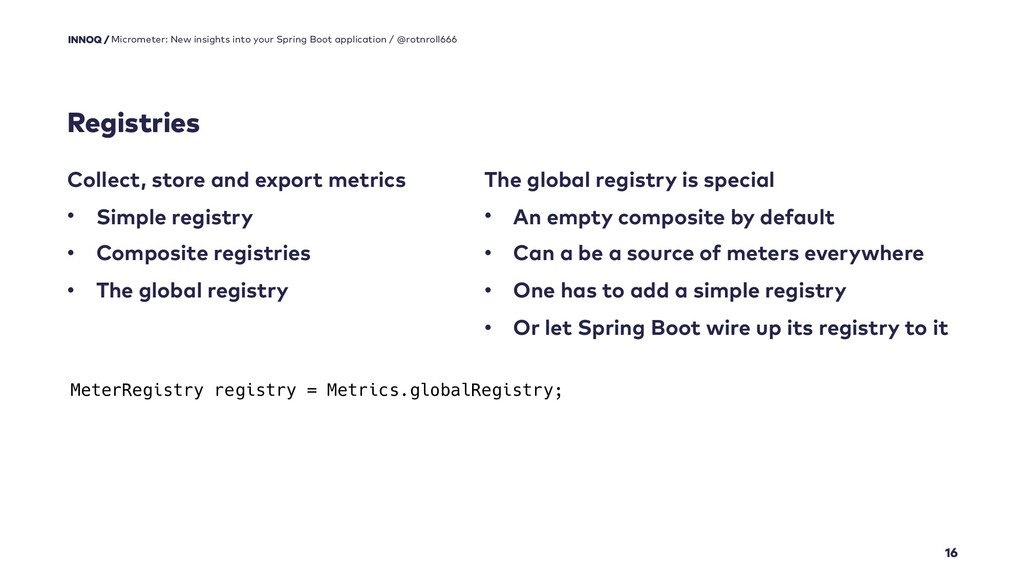 Registries 16 Collect, store and export metrics...
