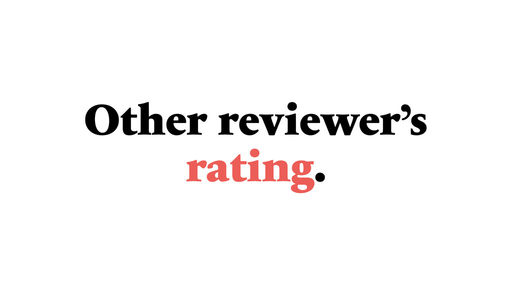 Other reviewer's rating.