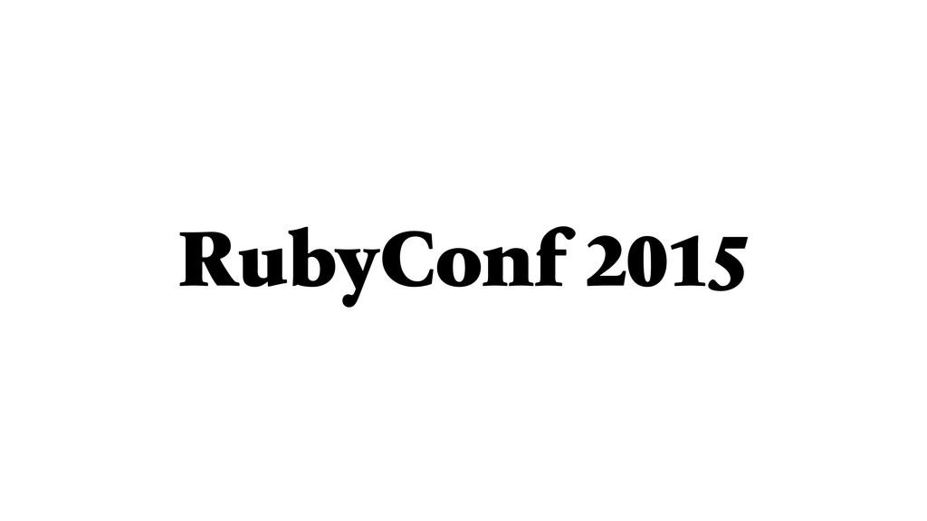 RubyConf 2015
