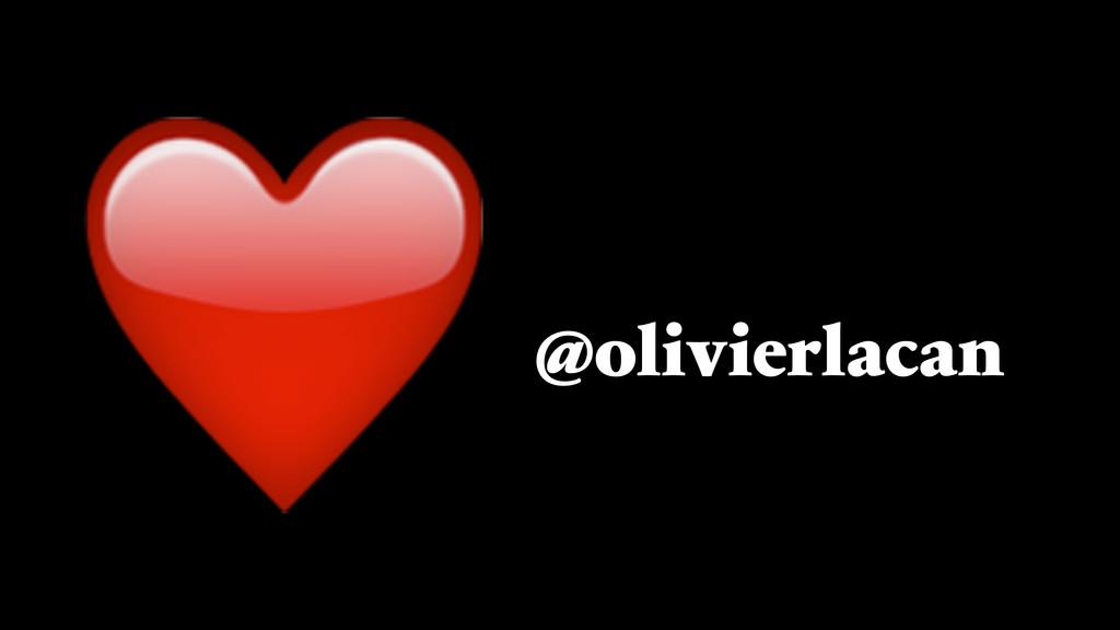 ❤ @olivierlacan