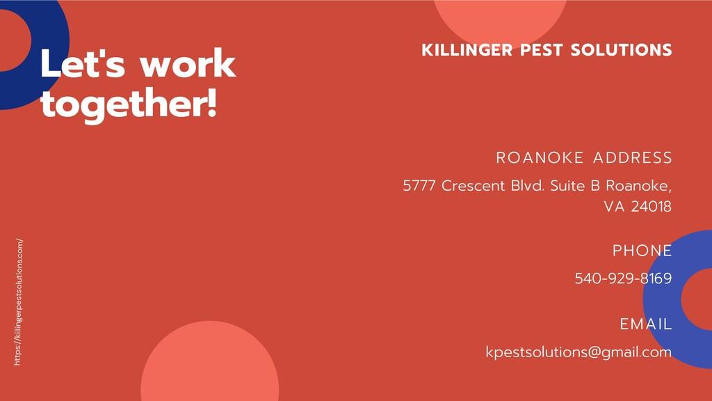 Let's work together! ROANOKE ADDRESS 5777 Cresc...
