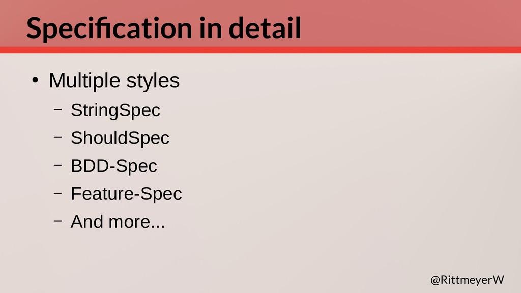 Specification in detail ● Multiple styles – Str...