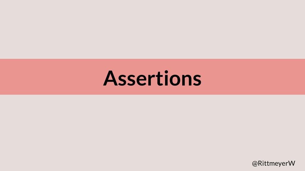 Assertions @RittmeyerW