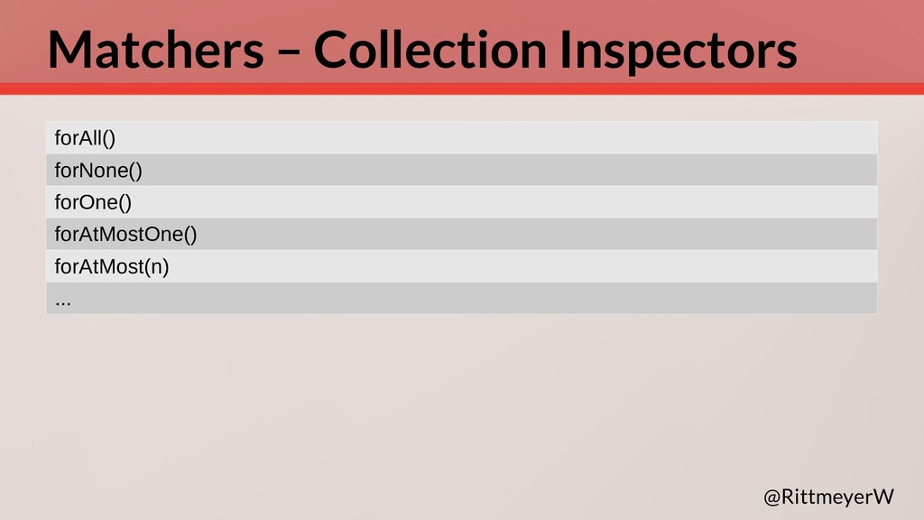 Matchers – Collection Inspectors forAll() forNo...