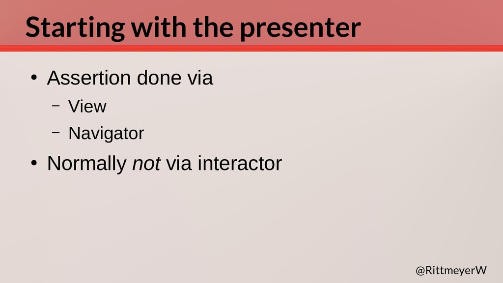 Starting with the presenter ● Assertion done vi...