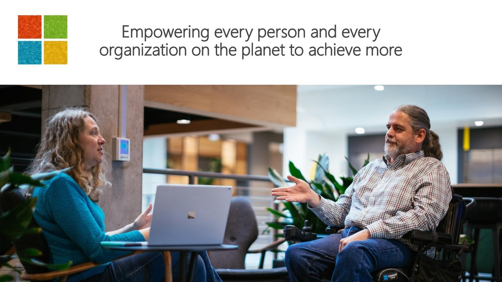 Empowering every person and every organization ...