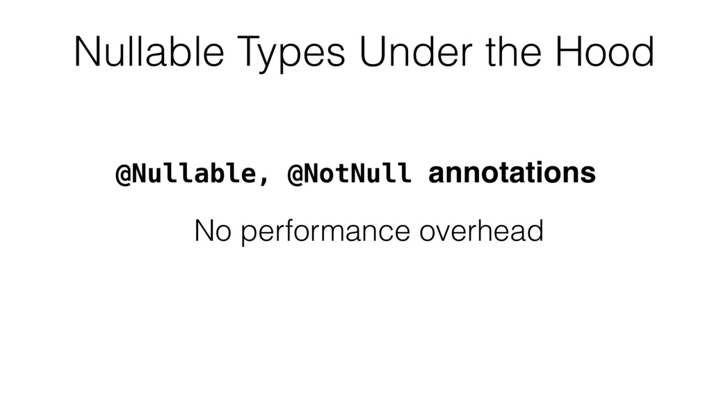 Nullable Types Under the Hood No performance ov...