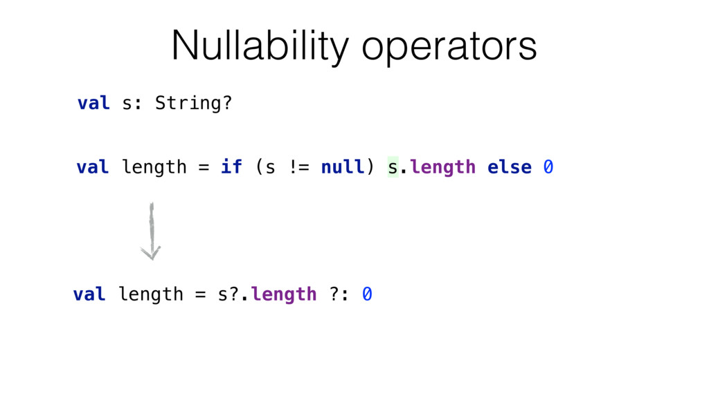 val length = if (s != null) s.length else 0 val...
