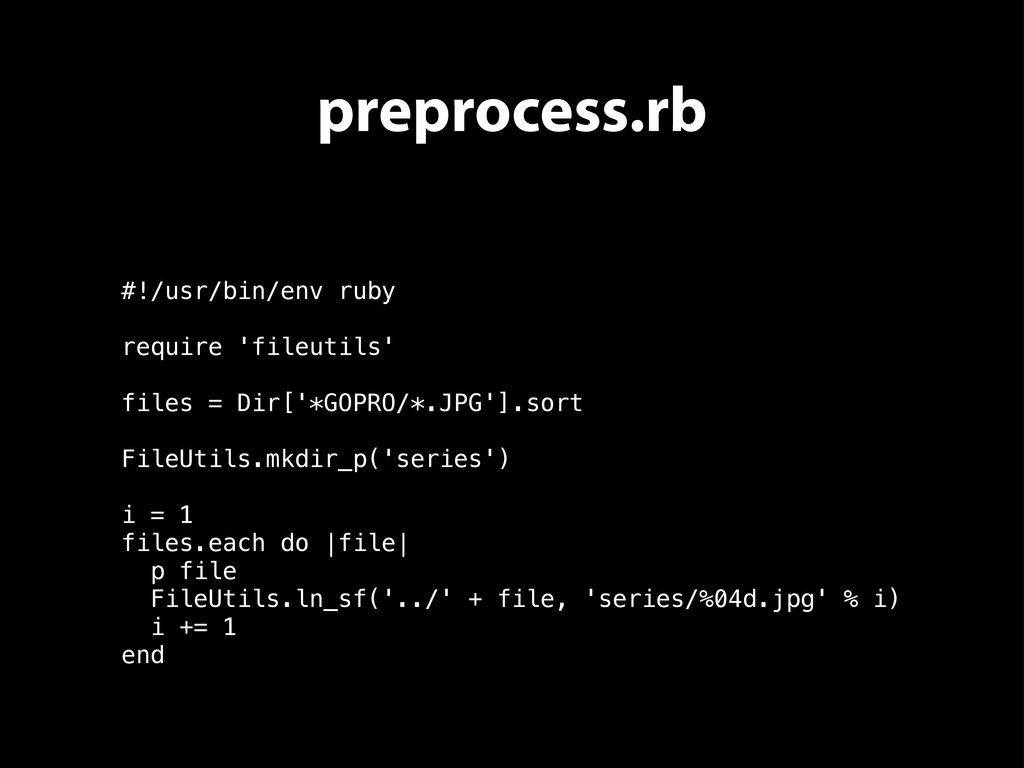 preprocess.rb #!/usr/bin/env ruby require 'file...