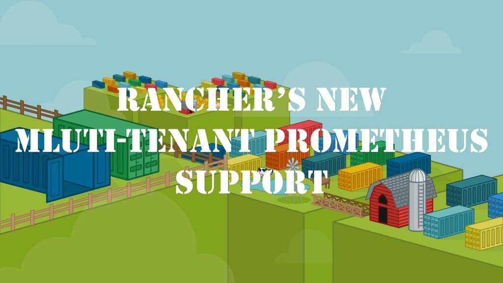RANCHER'S NEW MLUTI-TENANT PROMETHEUS SUPPORT