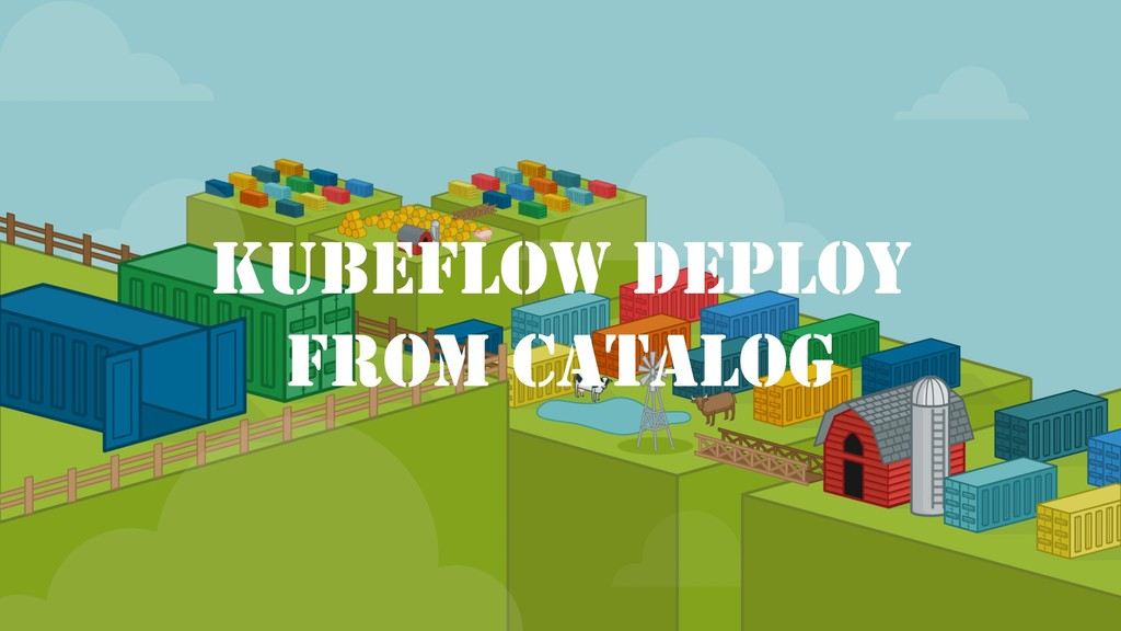 KUBEFLOW DEPLOY FROM CATALOG