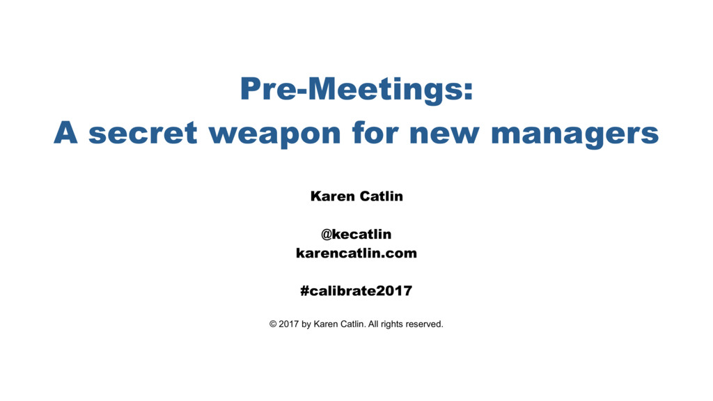 Pre-Meetings: A secret weapon for new managers ...