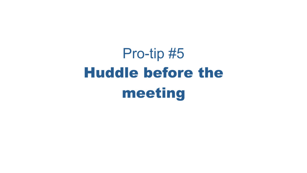 Pro-tip #5 