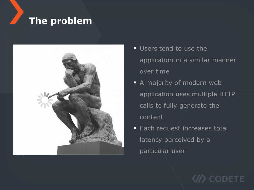 The problem Users tend to use the application i...