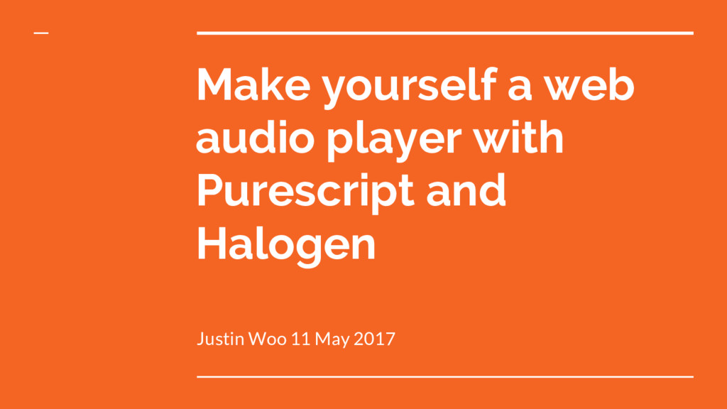Make yourself a web audio player with Purescrip...