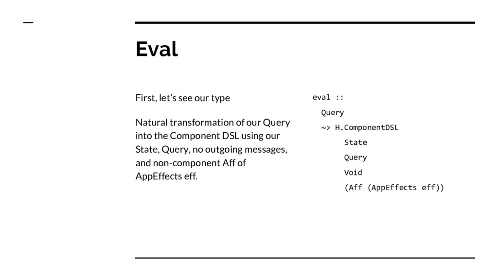 Eval First, let's see our type Natural transfor...
