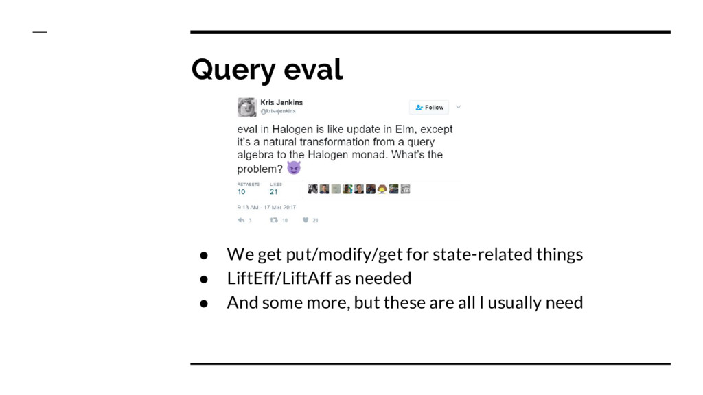 Query eval ● We get put/modify/get for state-re...