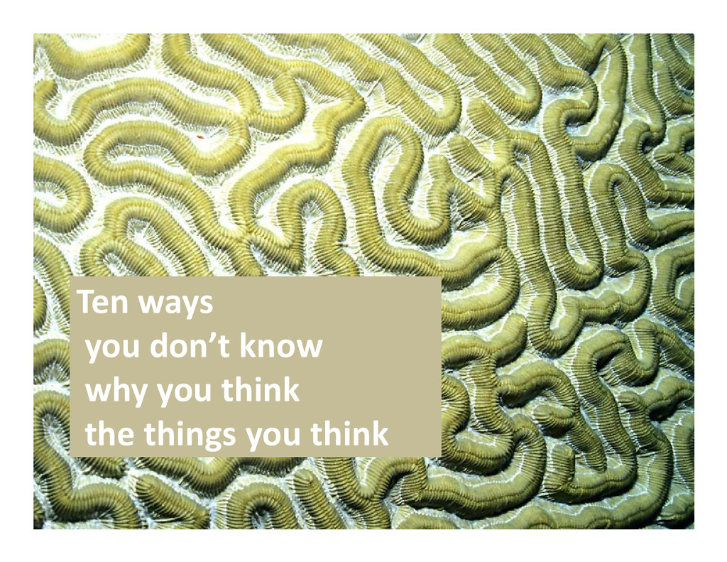 Ten ways Ten ways you don't know why you think ...