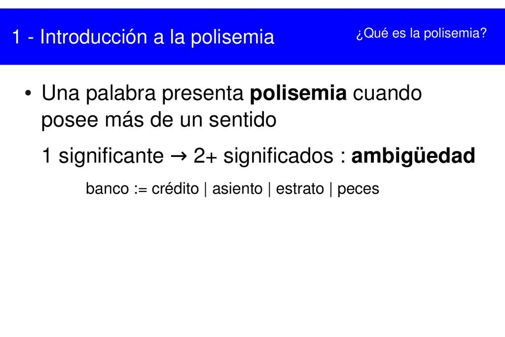 1  Introducción a la polisemia ● Una palabra p...