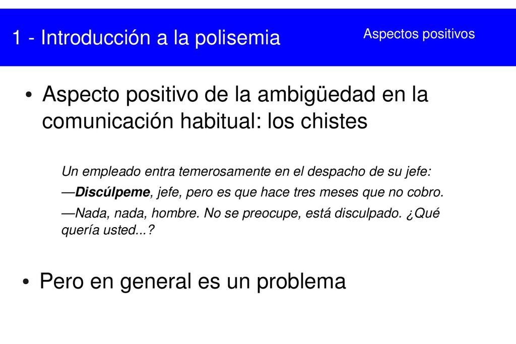 1  Introducción a la polisemia ● Aspecto posit...