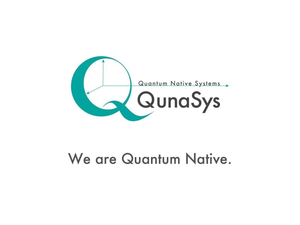 We are Quantum Native.