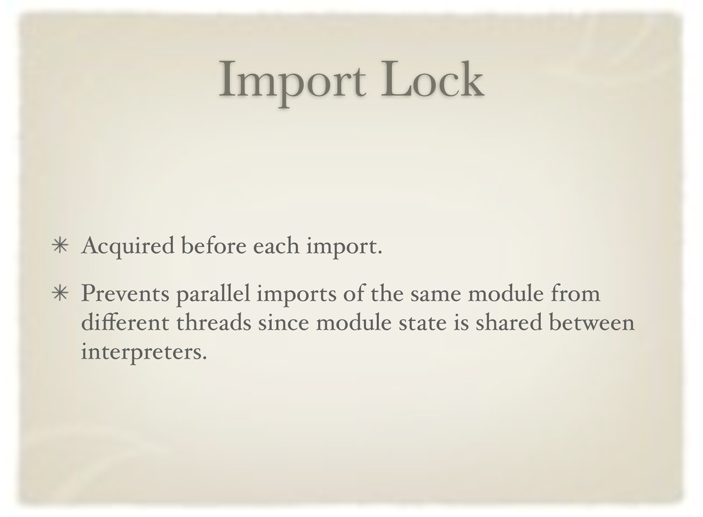 Import Lock Acquired before each import. Preven...