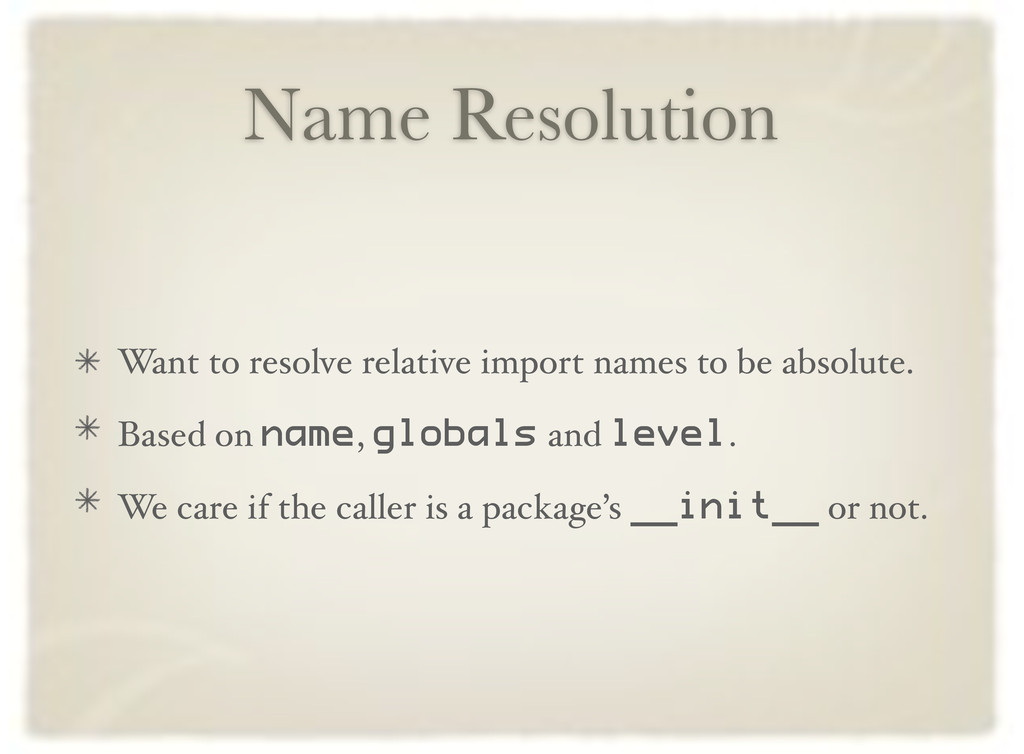 Name Resolution Want to resolve relative import...