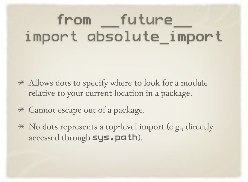 from __future__ import absolute_import Allows d...