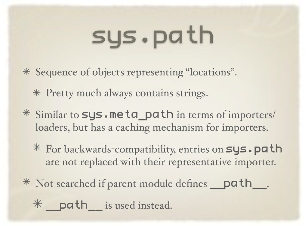 """sys.path Sequence of objects representing """"loca..."""