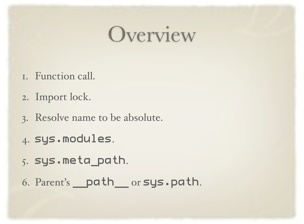 Overview 1. Function call. 2. Import lock. 3. R...