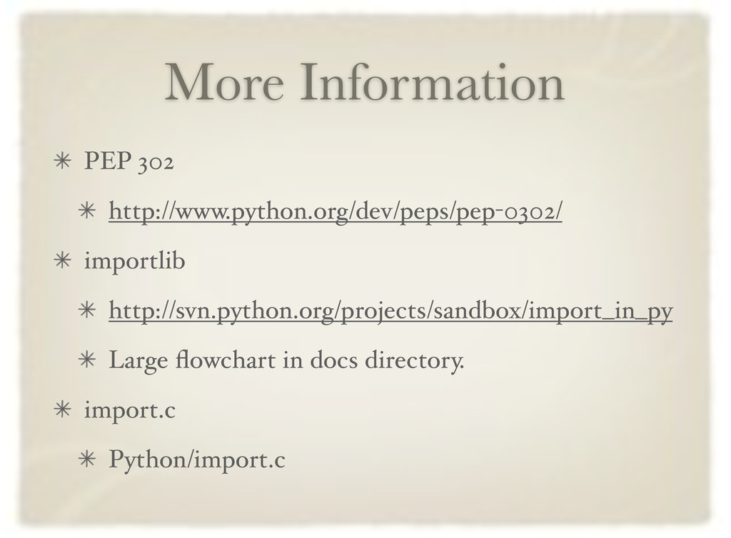 More Information PEP 302 http://www.python.org/...