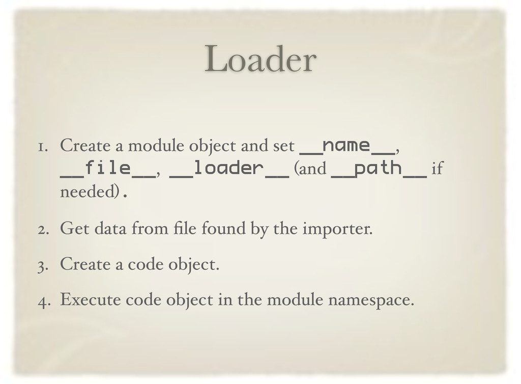 Loader 1. Create a module object and set __name...