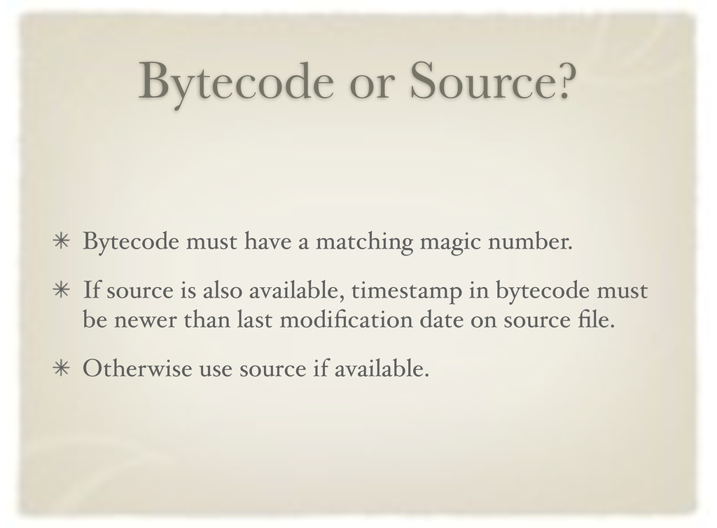 Bytecode or Source? Bytecode must have a matchi...
