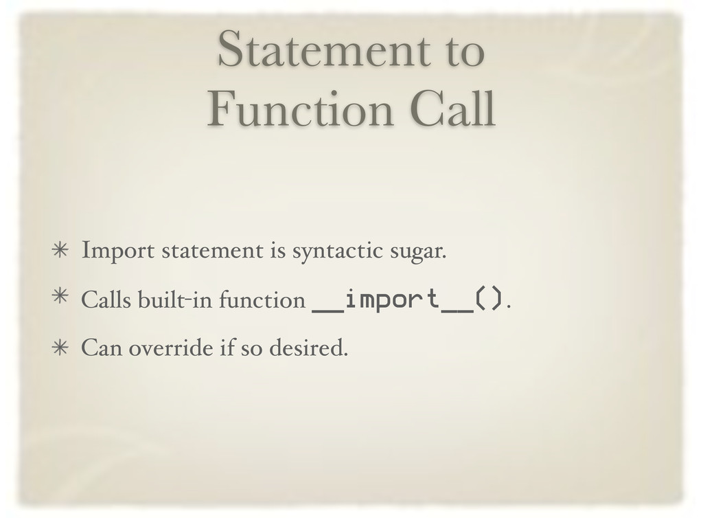 Statement to Function Call Import statement is ...