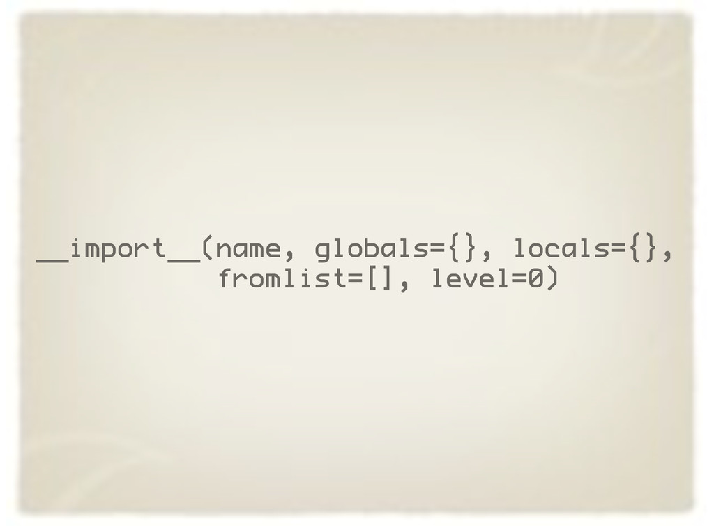 __import__(name, globals={}, locals={}, fromlis...