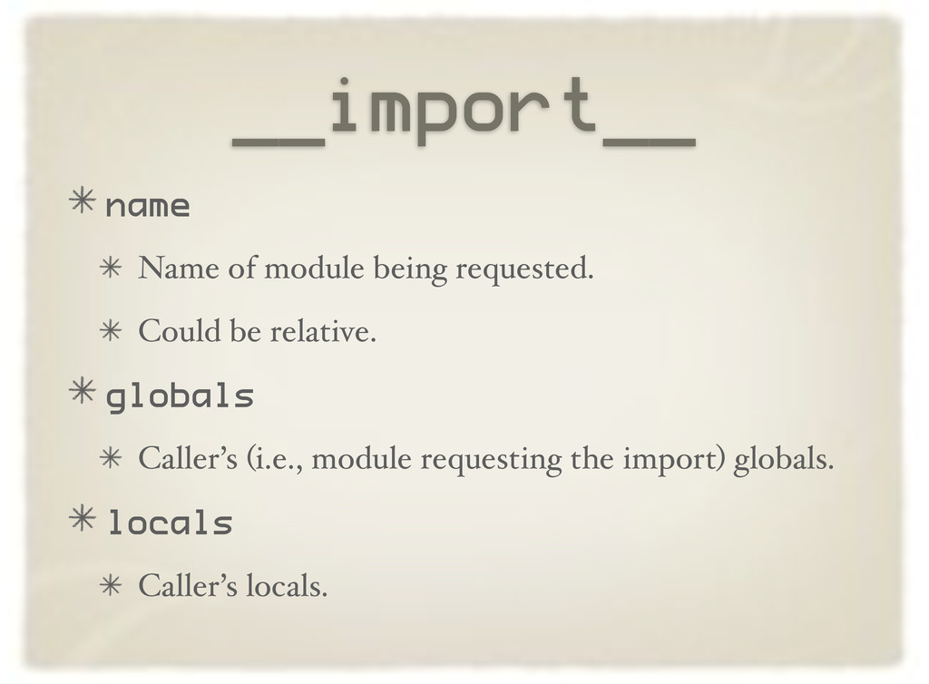 __import__ name Name of module being requested....